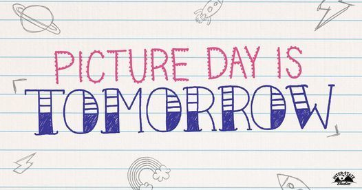 Picture Day Tomorrow